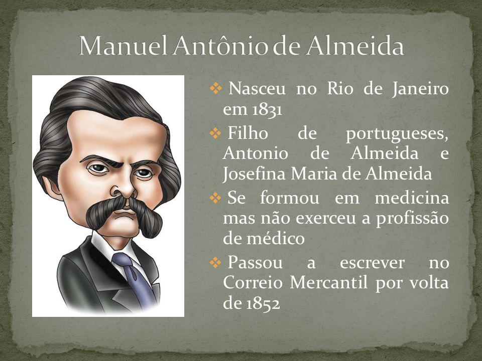 Nasceu no Rio de Janeiro em 1831 Filho de portugueses, Antonio de Almeida e Josefina Maria de Almeida Se formou em medicina mas não exerceu a profissã