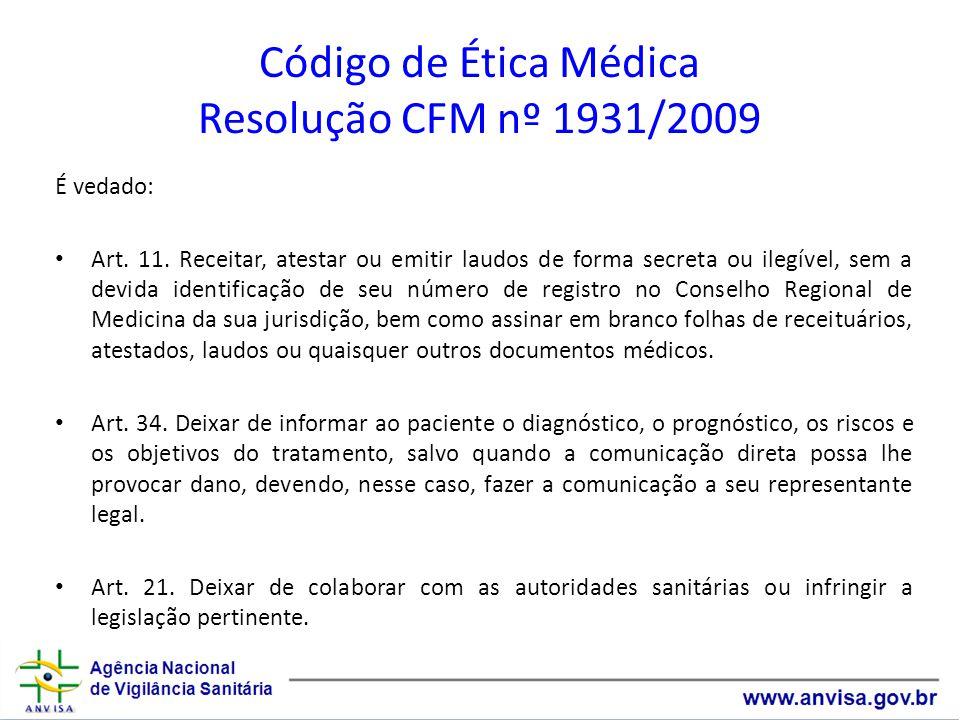 Código de Ética Médica Resolução CFM nº 1931/2009 É vedado: Art.