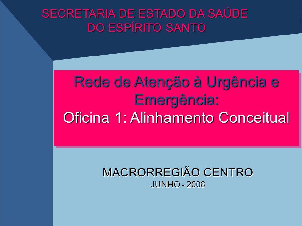 Oficina de Modelagem Redes de Atenção à Urgência e Emergência PERÍODO DE DISPERSÃO SESA/GERA/Normalização 2