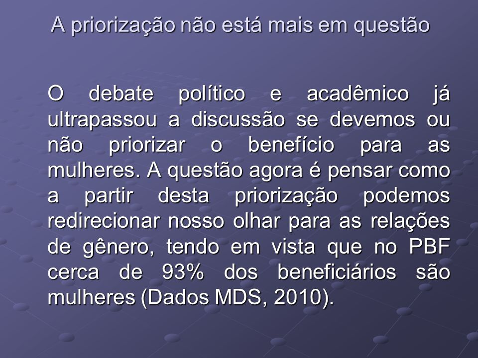 A priorização não está mais em questão A priorização não está mais em questão O debate político e acadêmico já ultrapassou a discussão se devemos ou n