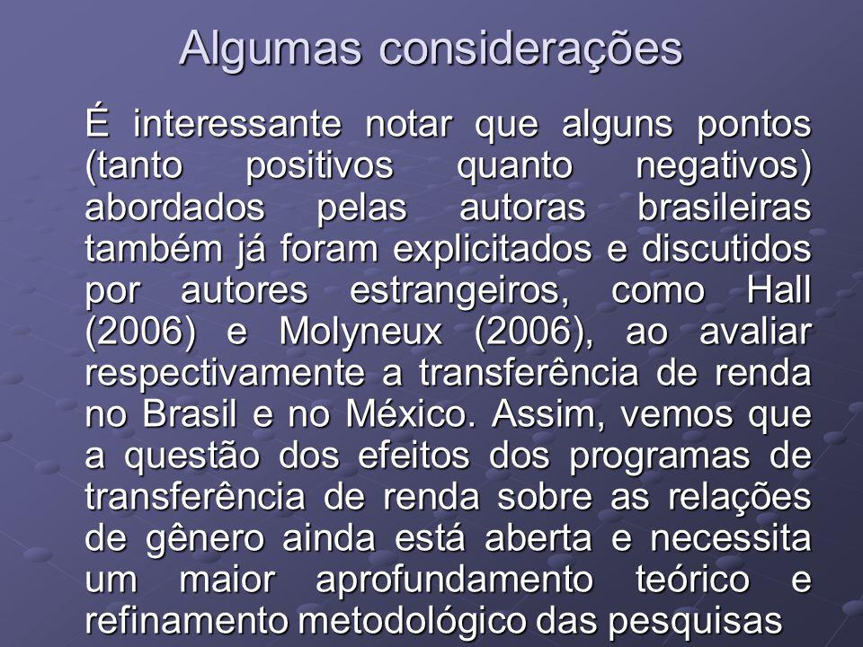 Algumas considerações É interessante notar que alguns pontos (tanto positivos quanto negativos) abordados pelas autoras brasileiras também já foram ex