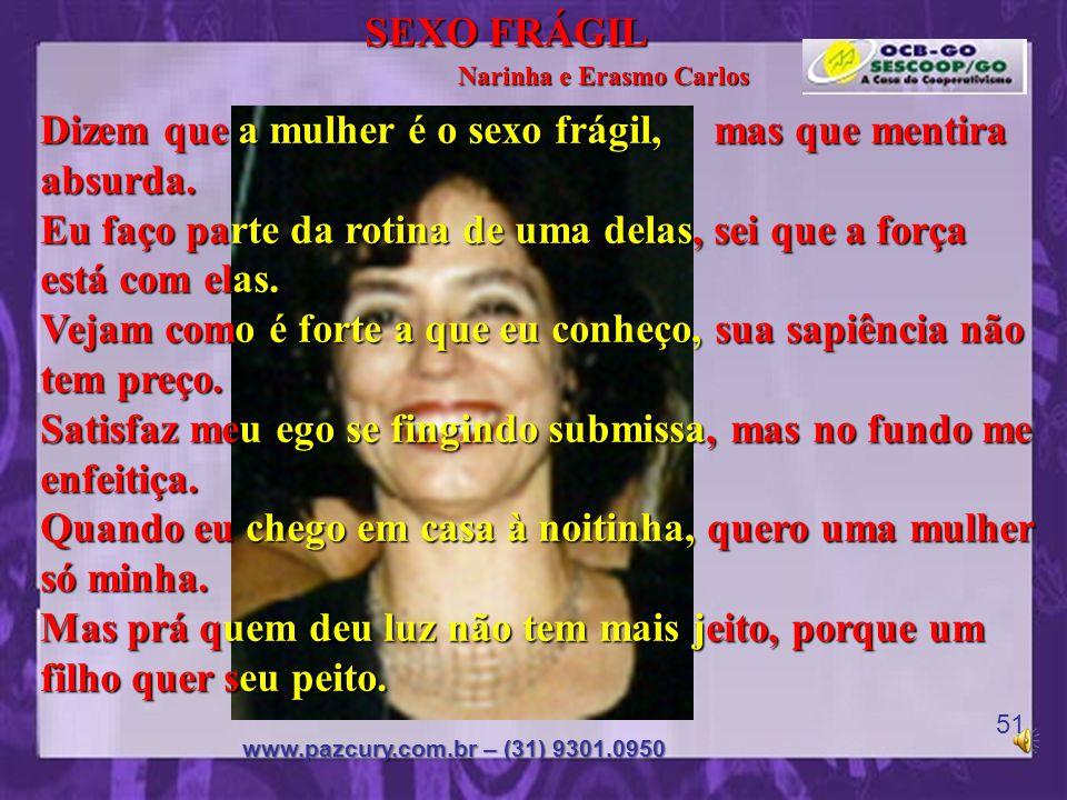 Coração da Paz PODER da MULHER Cantemos o PODER da MULHER www.pazcury.com.br – (31) 9301.0950 50