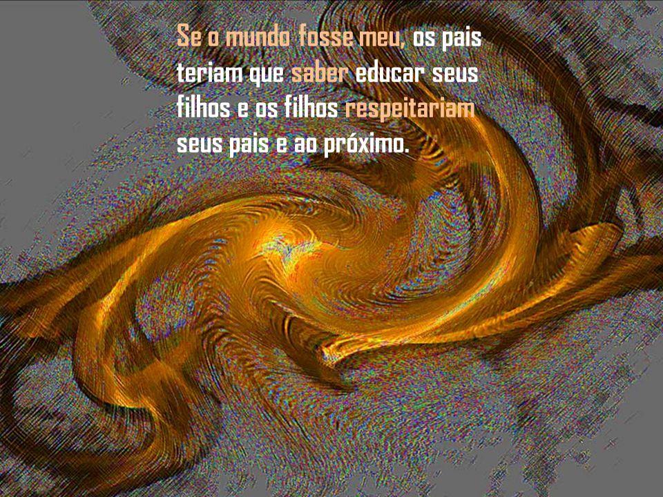 deixando assim as águas dos rios e mares purificadas e consequentemente seria puro o ar que respiramos.