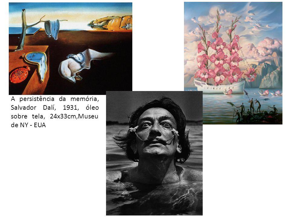A persistência da memória, Salvador Dalí, 1931, óleo sobre tela, 24x33cm,Museu de NY - EUA