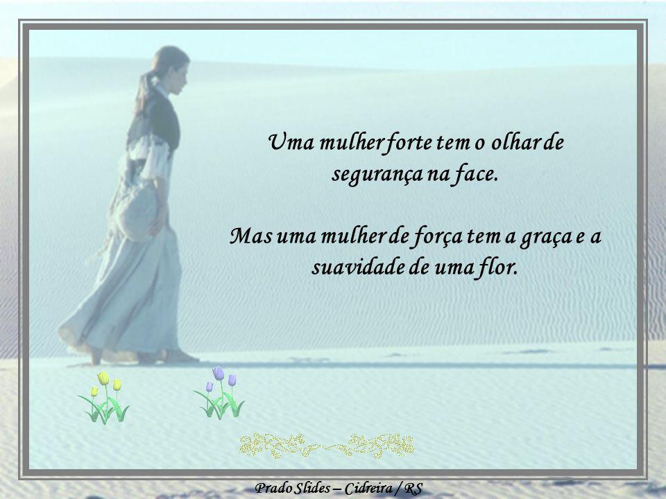 Uma mulher forte comete erros e evita os mesmos no futuro. A mulher de força percebe que os erros na vida, também podem ser bênçãos inesperadas. E apr