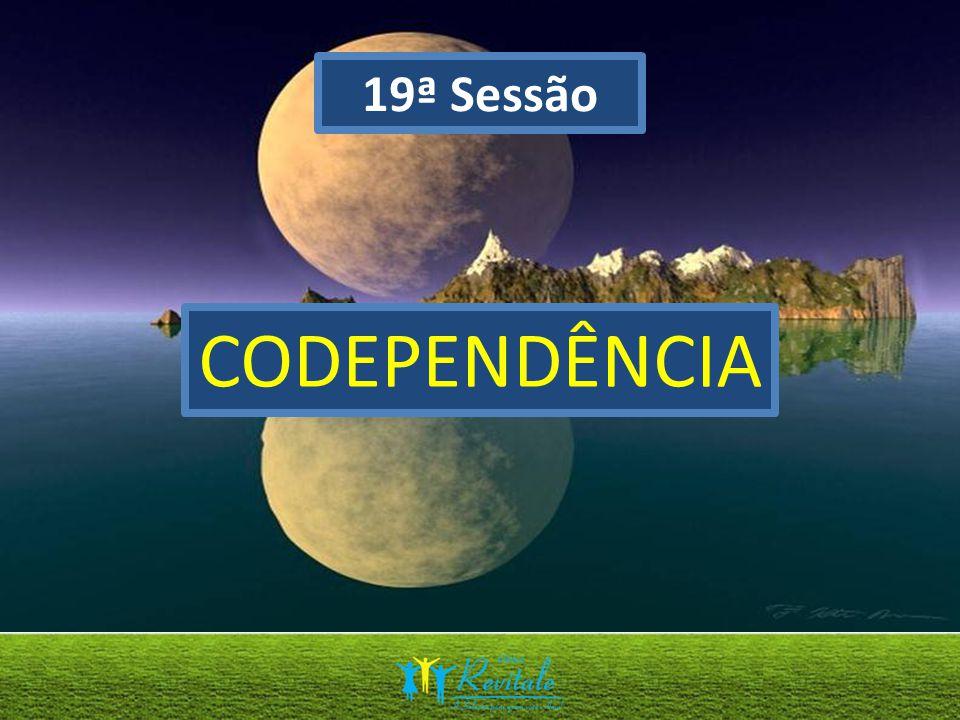 19ª Sessão CODEPENDÊNCIA