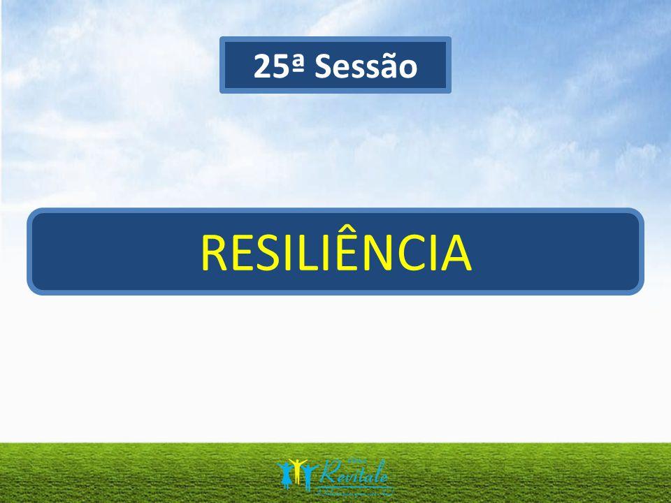 25ª Sessão RESILIÊNCIA