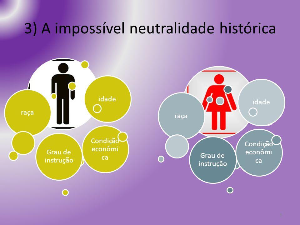 3) A impossível neutralidade histórica 9 raçaidade Condição econômi ca Grau de instrução raçaidade Condição econômi ca Grau de instrução