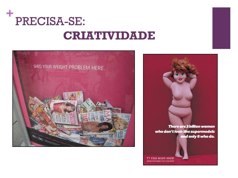 + PRECISA-SE: CRIATIVIDADE