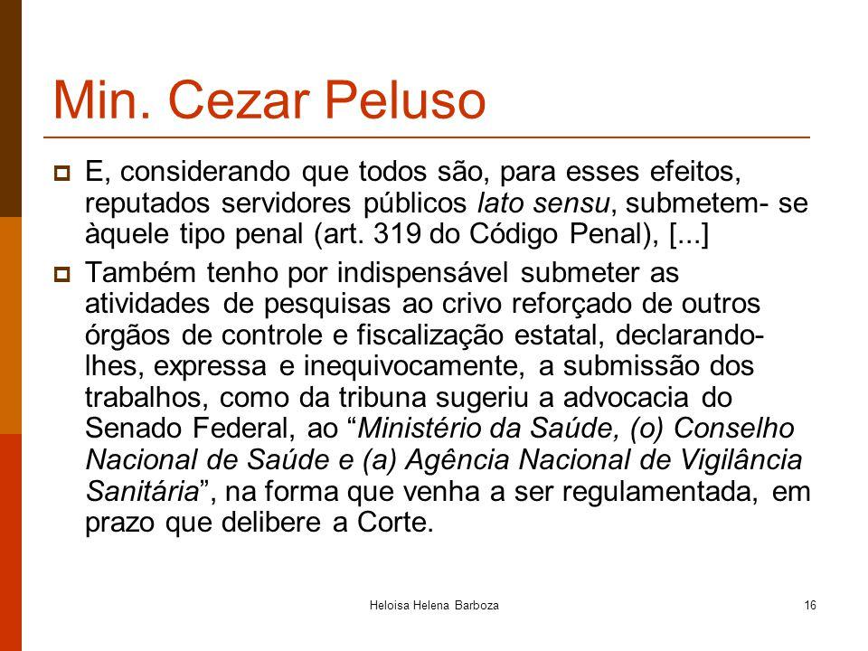 Heloisa Helena Barboza16 Min. Cezar Peluso E, considerando que todos são, para esses efeitos, reputados servidores públicos lato sensu, submetem- se à