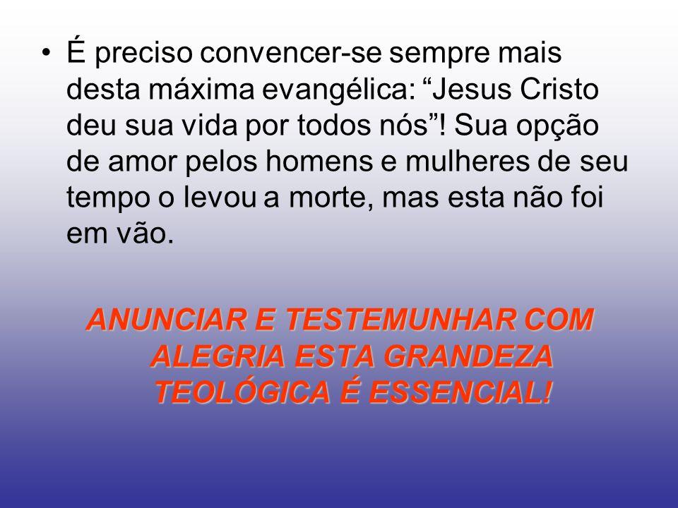 É preciso convencer-se sempre mais desta máxima evangélica: Jesus Cristo deu sua vida por todos nós! Sua opção de amor pelos homens e mulheres de seu