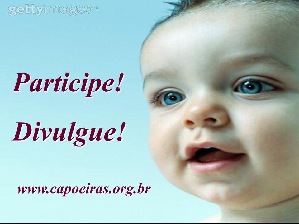 Participe!Divulgue! www.capoeiras.org.br