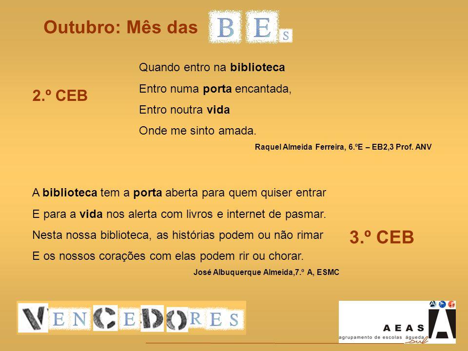 Outubro: Mês das Quando entro na biblioteca Entro numa porta encantada, Entro noutra vida Onde me sinto amada. Raquel Almeida Ferreira, 6.ºE – EB2,3 P