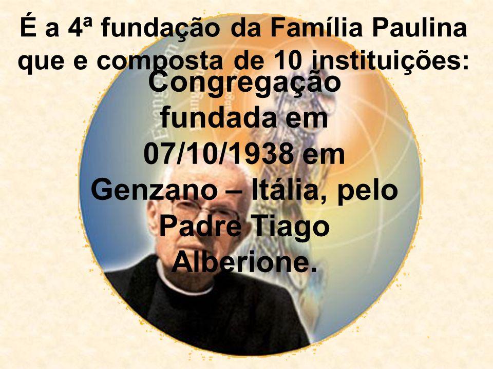 Congregação fundada em 07/10/1938 em Genzano – Itália, pelo Padre Tiago Alberione. É a 4ª fundação da Família Paulina que e composta de 10 instituiçõe