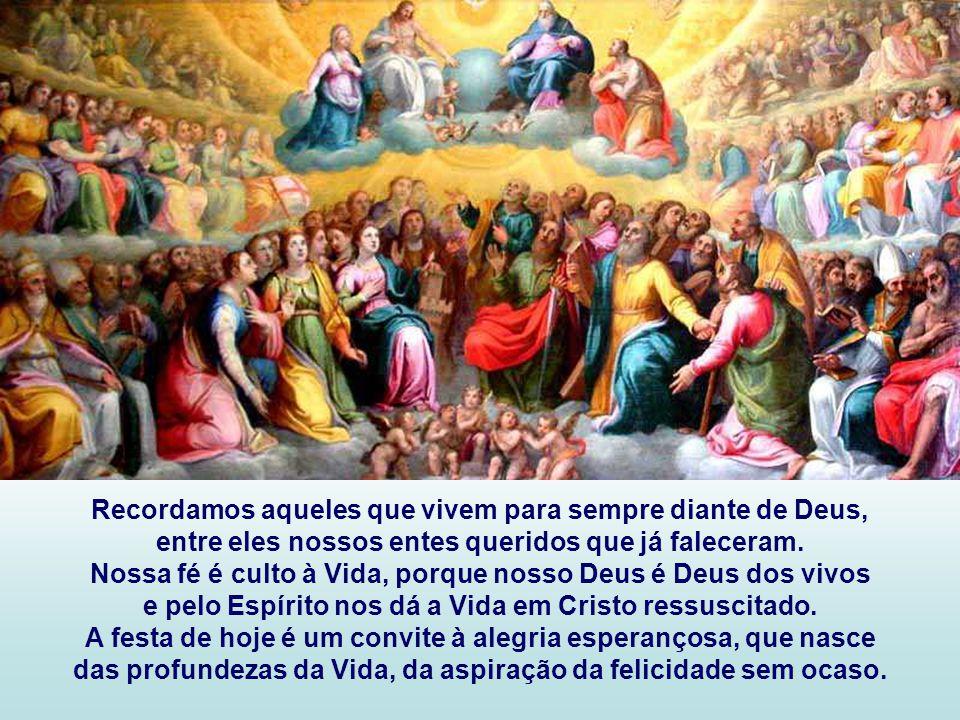 + A Festa de hoje pretende homenagear todos os santos, conhecidos ou não, e apresentar o ideal da santidade como possível hoje e desejado por Deus.