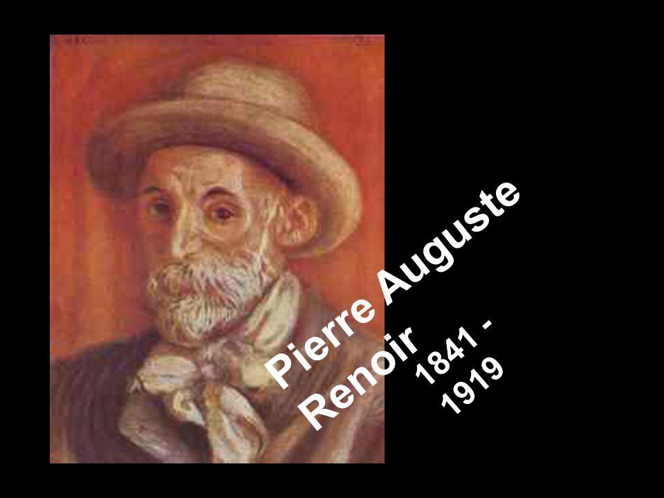 Pierre Auguste Renoir 1841 - 1919