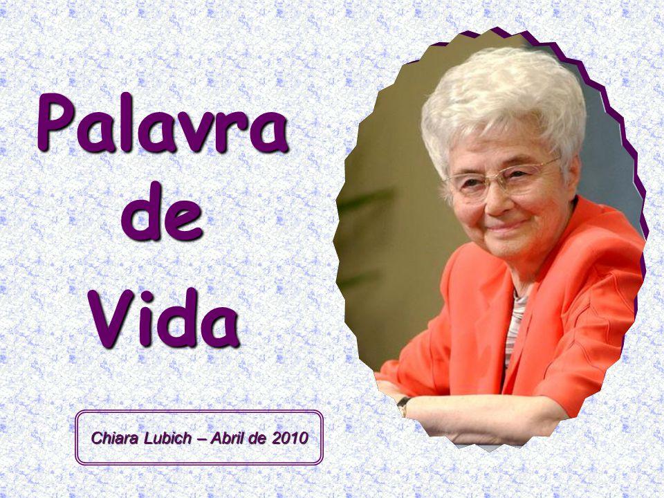 Palavra de Vida Chiara Lubich – Abril de 2010