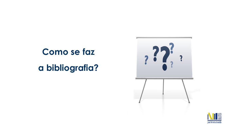 Como se faz a bibliografia?
