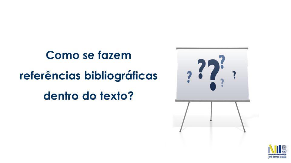 Normas Bibliográficas Norma APA (American Psychological Association) REFERÊNCIAS BIBLIOGRÁFICAS DENTRO DO TEXTO 1.