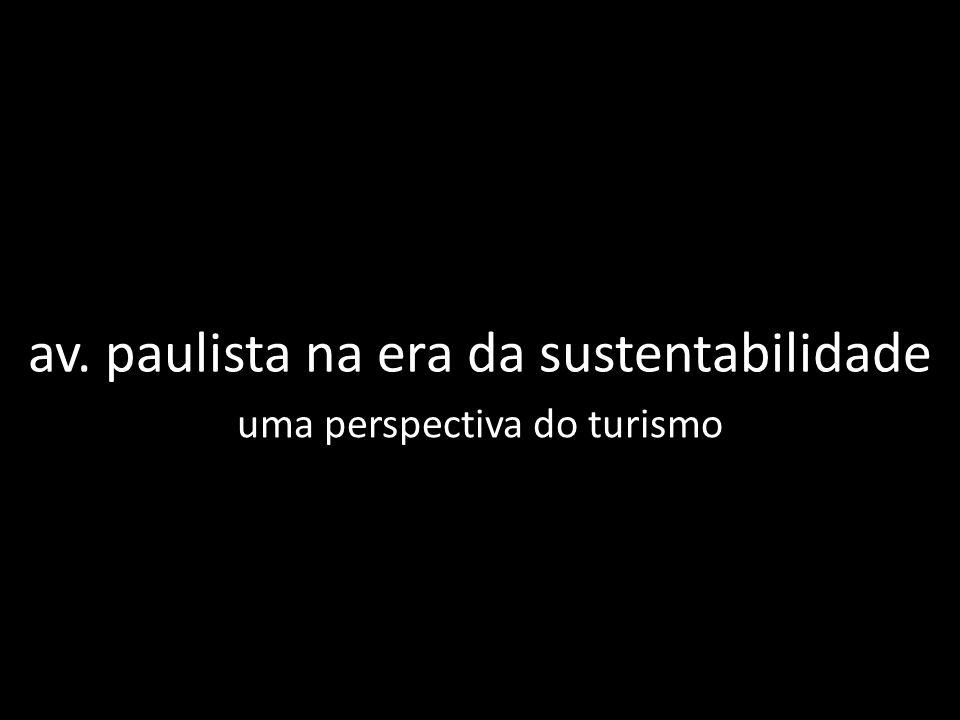 av. paulista na era da sustentabilidade uma perspectiva do turismo