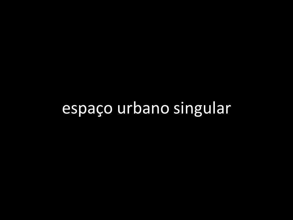 espaço urbano singular