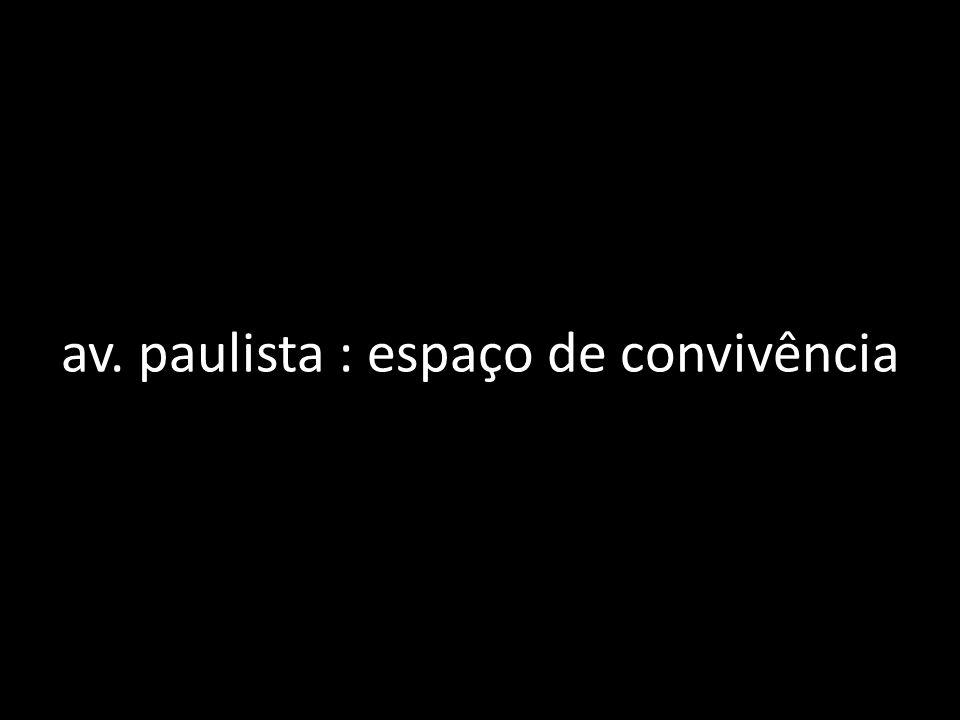av. paulista : espaço de convivência
