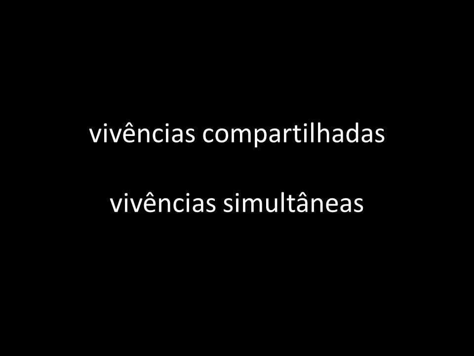 vivências compartilhadas vivências simultâneas