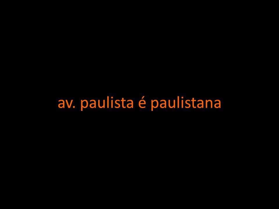 av. paulista é paulistana