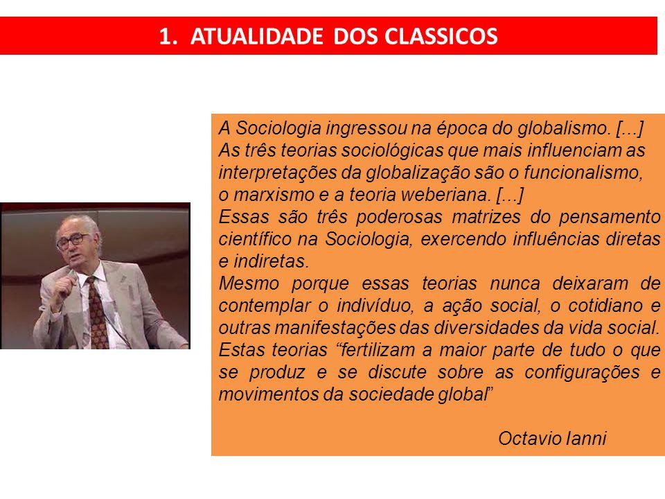 A Sociologia ingressou na época do globalismo.