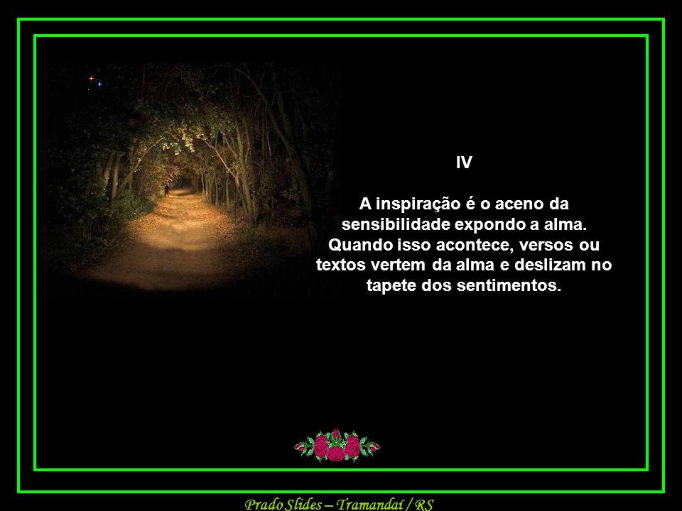 Prado Slides – Tramandaí / RS III A vida é o maior de todos os presentes, basta a cada um de nós fazer deste presente, o nosso MAIOR BEM.