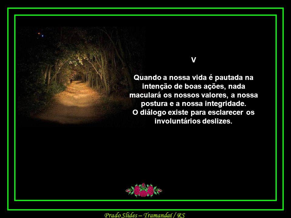 Prado Slides – Tramandaí / RS IV A inspiração é o aceno da sensibilidade expondo a alma.