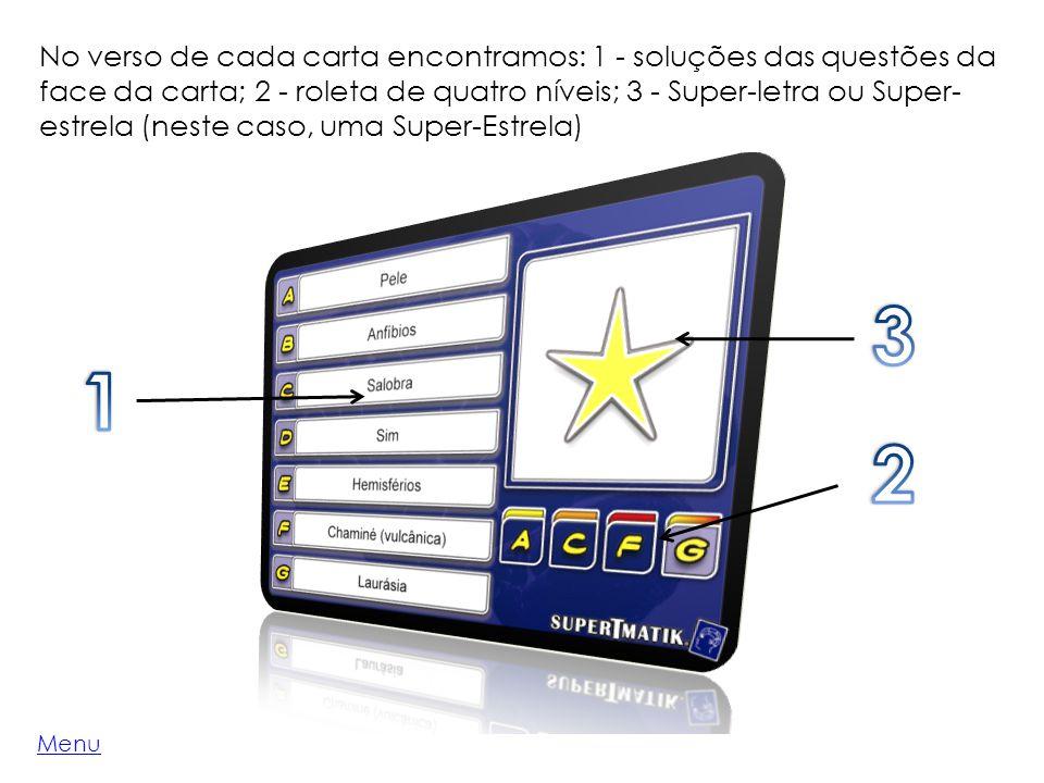 Menu No verso de cada carta encontramos: 1 - soluções das questões da face da carta; 2 - roleta de quatro níveis; 3 - Super-letra ou Super- estrela (neste caso, uma Super-Estrela)