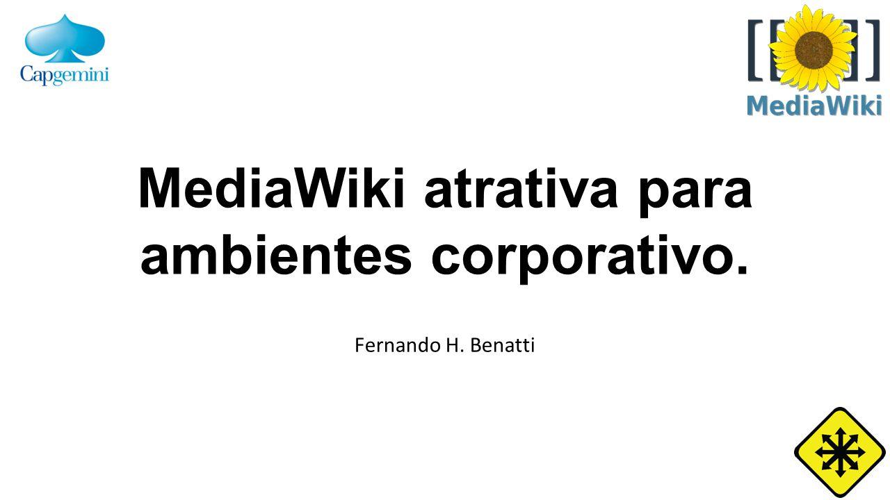 Agenda Porque implantar a MediaWiki; Como instalar a MediaWiki; Migrar o conteúdo de uma MediaWiki para outra; Extensão de edição; Melhoria na performance de acesso; Melhoria no processo de buscas; Usando templates; Perguntas.