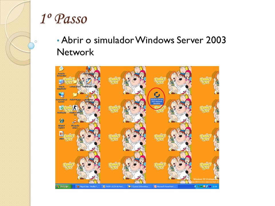 1º Passo Abrir o simulador Windows Server 2003 Network
