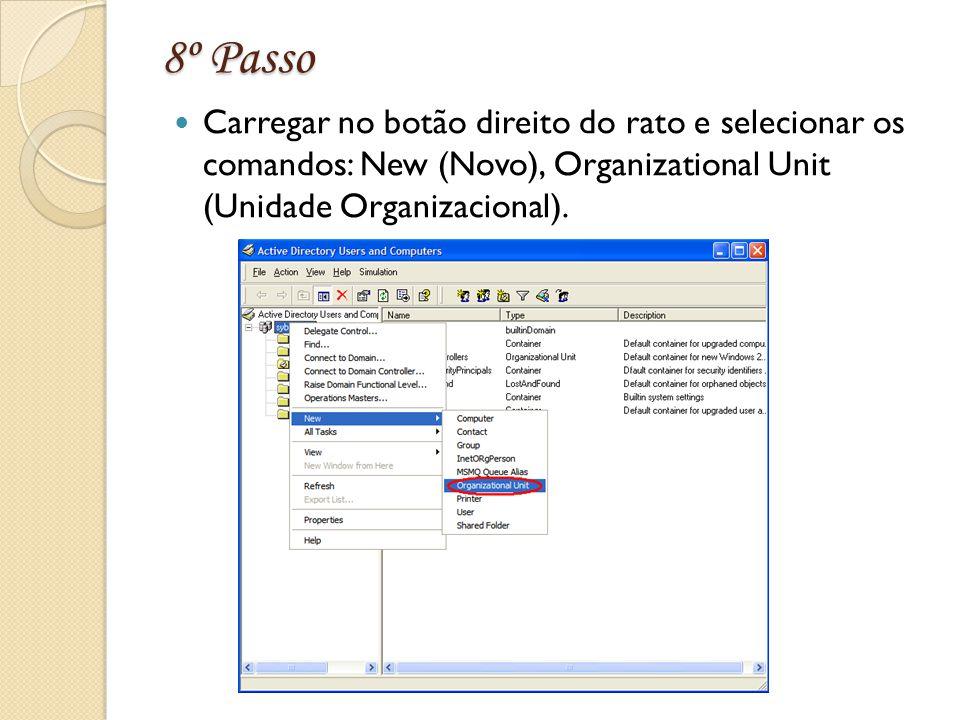 8º Passo Carregar no botão direito do rato e selecionar os comandos: New (Novo), Organizational Unit (Unidade Organizacional).