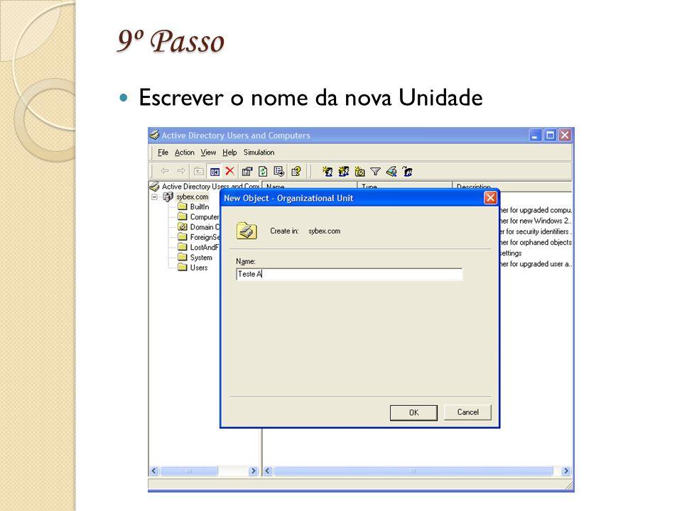9º Passo Escrever o nome da nova Unidade