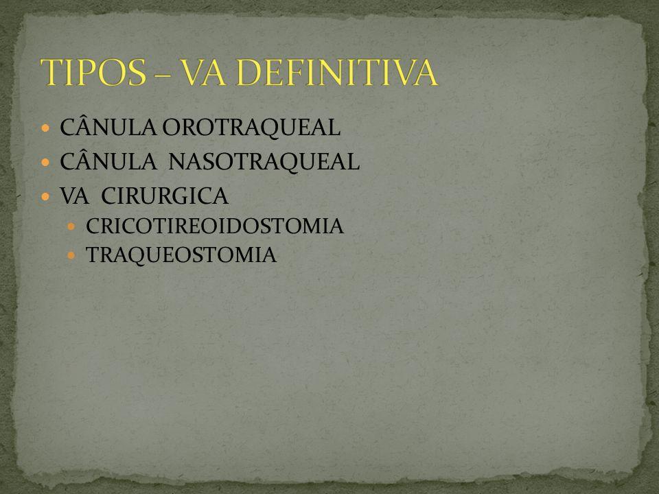 CÂNULA OROTRAQUEAL CÂNULA NASOTRAQUEAL VA CIRURGICA CRICOTIREOIDOSTOMIA TRAQUEOSTOMIA