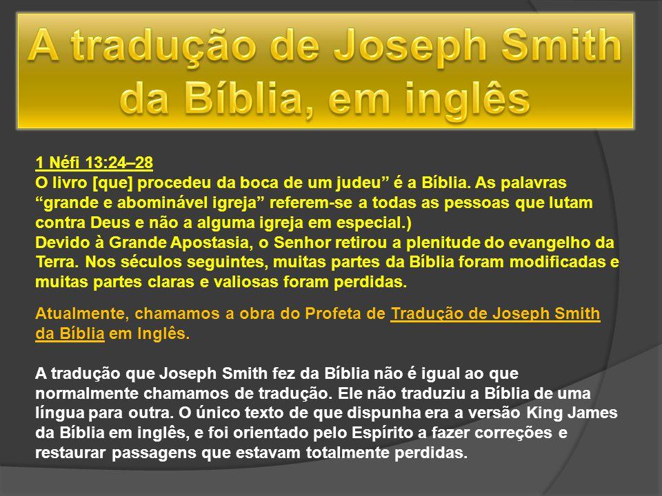 1 Néfi 13:24–28 O livro [que] procedeu da boca de um judeu é a Bíblia. As palavras grande e abominável igreja referem-se a todas as pessoas que lutam