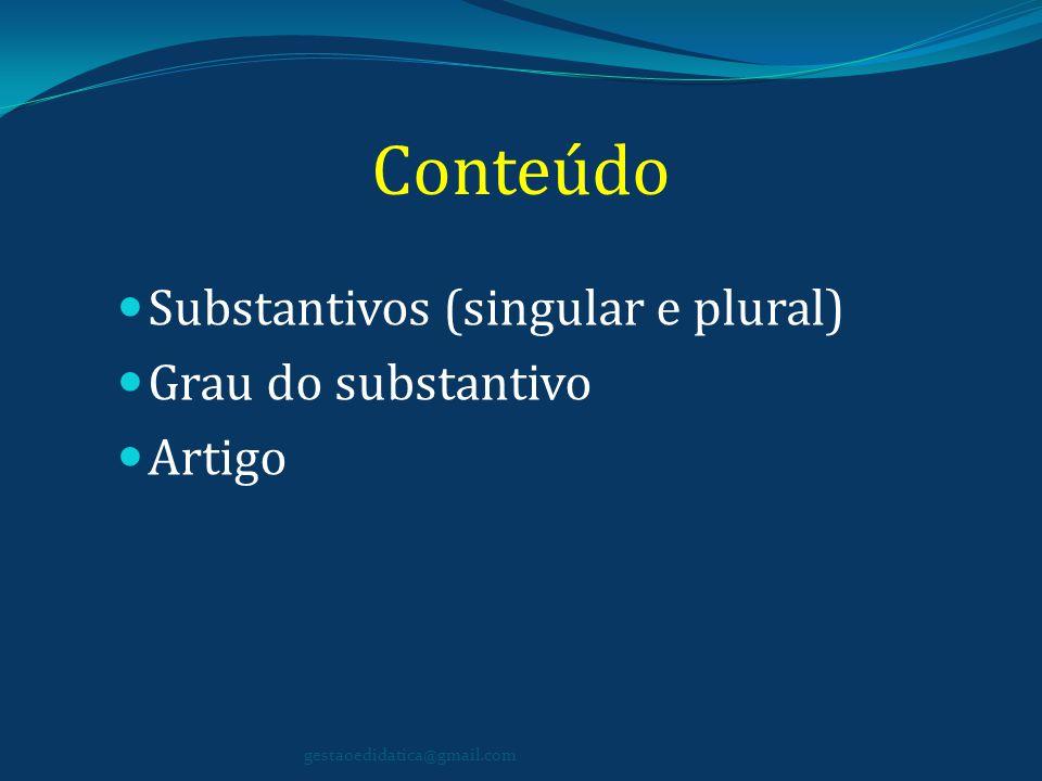 Substantivos Substantivo é o termo que dá nome as coisas.