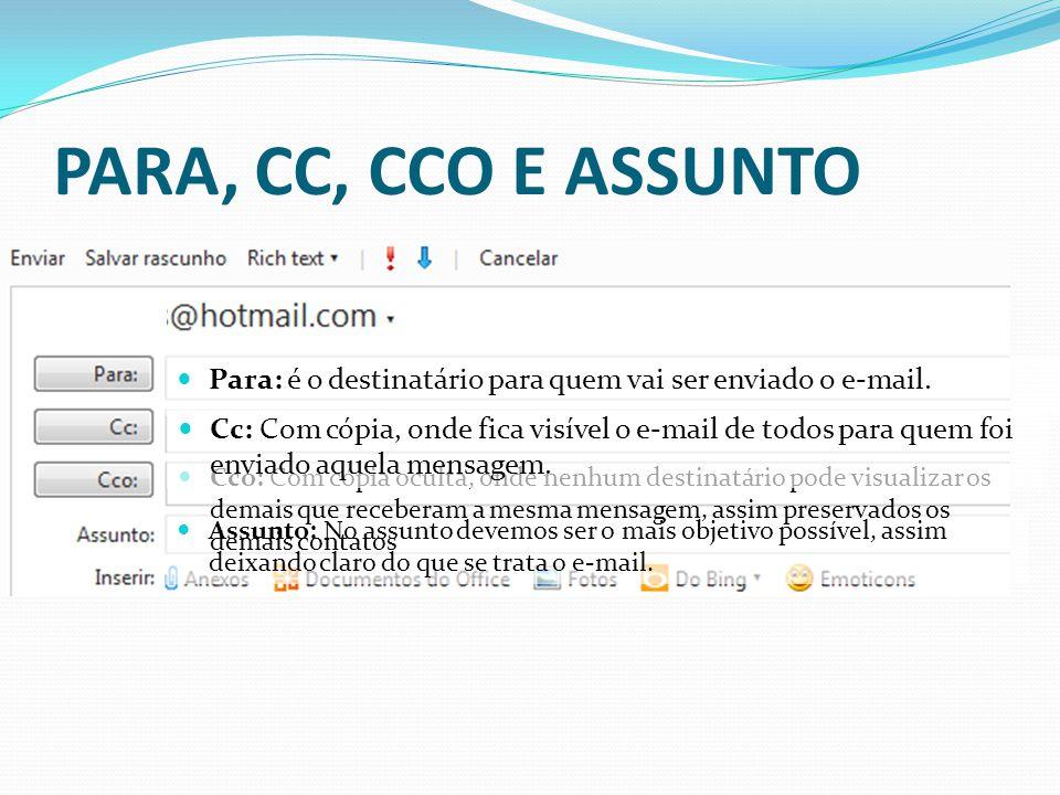 PARA, CC, CCO E ASSUNTO Para: é o destinatário para quem vai ser enviado o e-mail.
