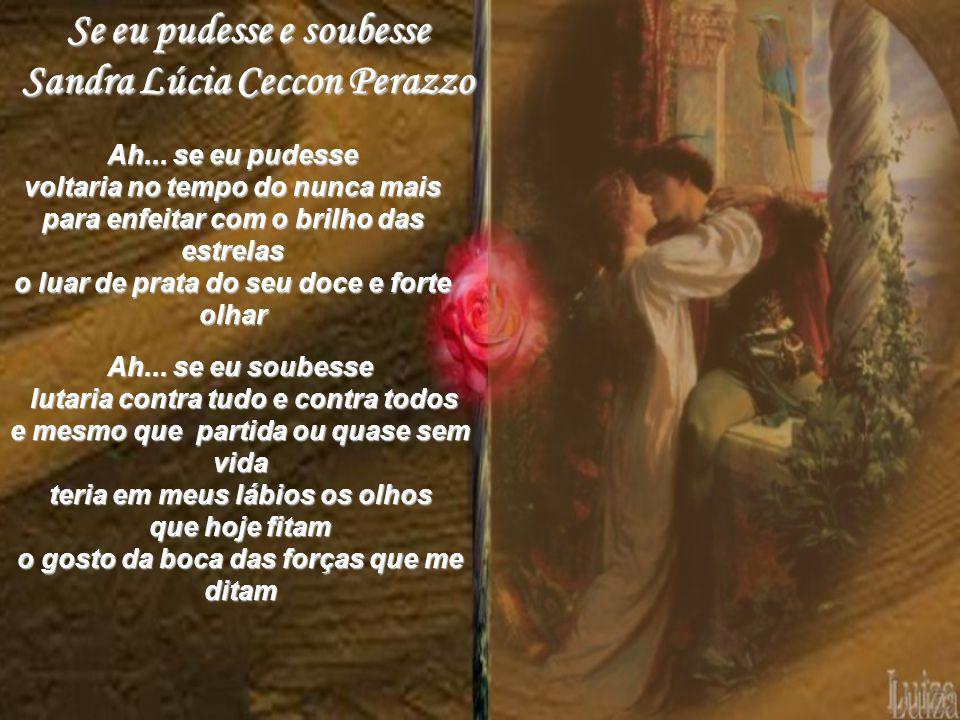 Se eu pudesse e soubesse Sandra Lúcia Ceccon Perazzo Ah...