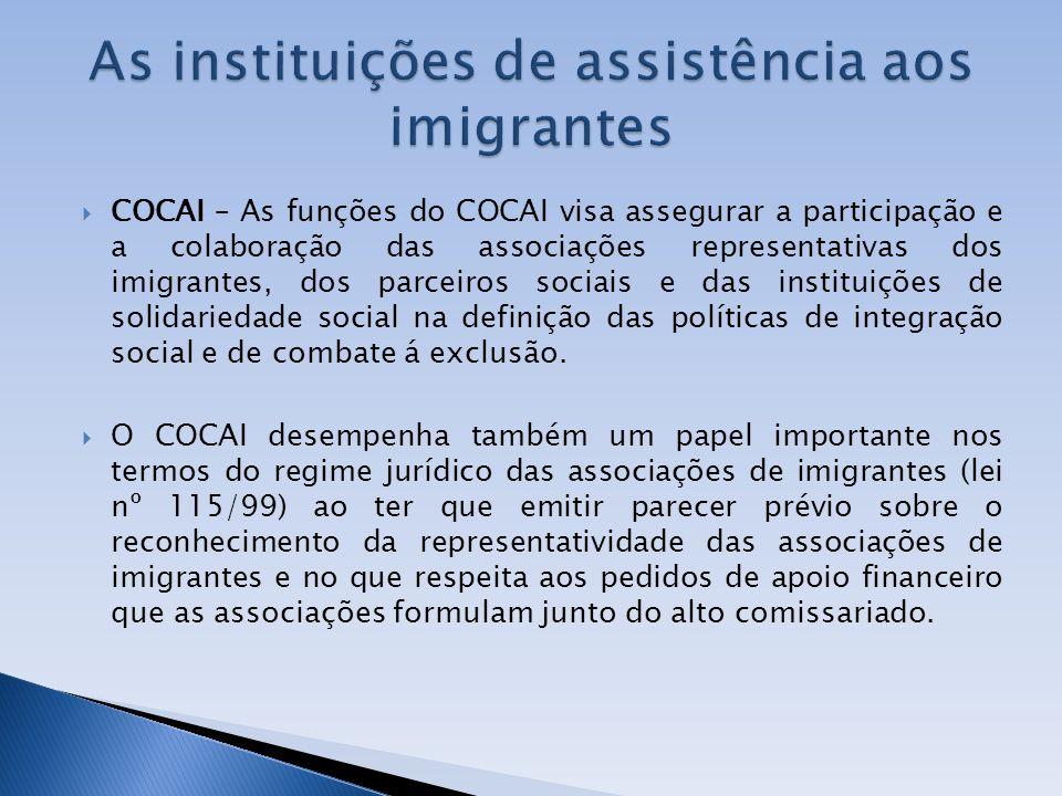 COCAI – As funções do COCAI visa assegurar a participação e a colaboração das associações representativas dos imigrantes, dos parceiros sociais e das