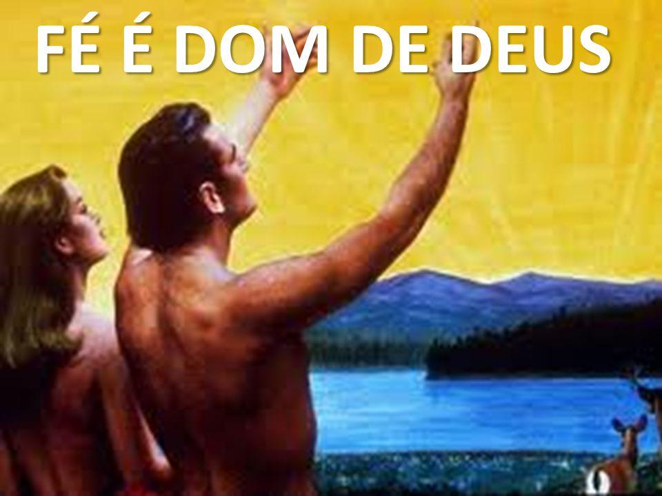 FÉ É DOM DE DEUS