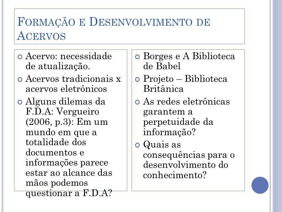 F ORMAÇÃO E D ESENVOLVIMENTO DE A CERVOS Acervo: necessidade de atualização.