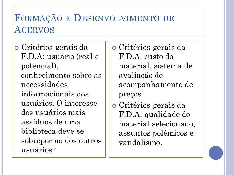 F ORMAÇÃO E D ESENVOLVIMENTO DE A CERVOS A atividade de F.D.A desenvolvida no Brasil: bibliotecas públicas, universitárias, escolares e especializadas O bibliotecário de F.D.A é um especialista.