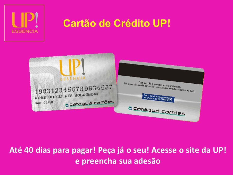 Cartão de Crédito UP.Até 40 dias para pagar. Peça já o seu.
