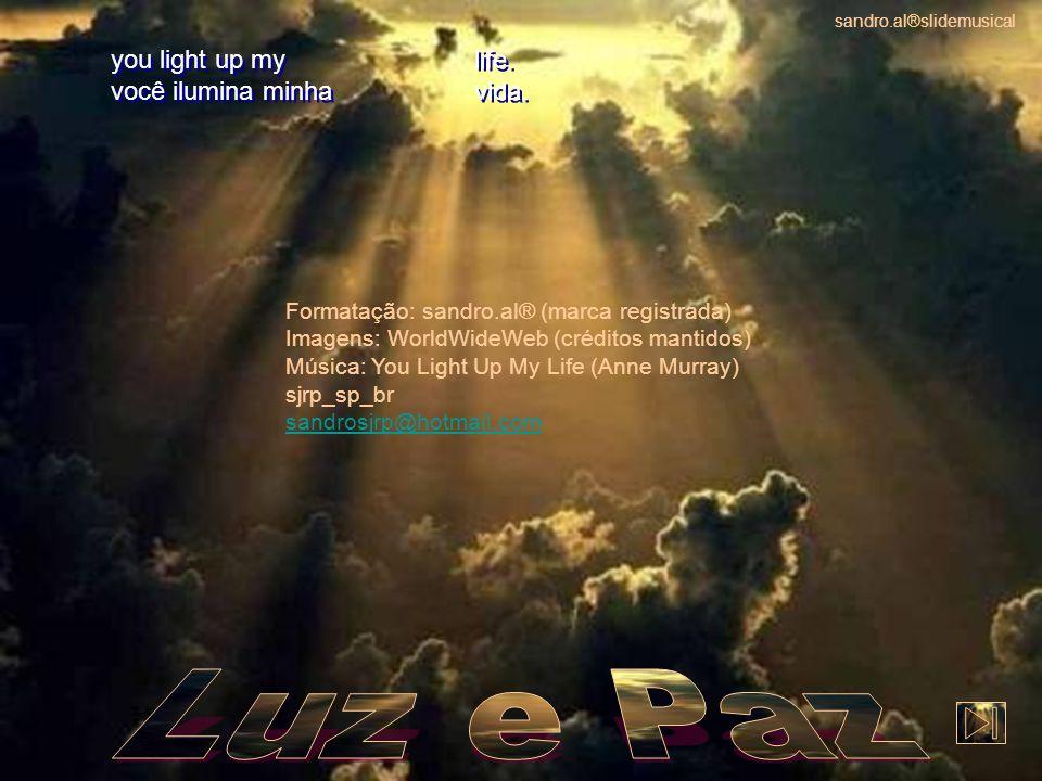 you light up my você ilumina minha you light up my você ilumina minha life.