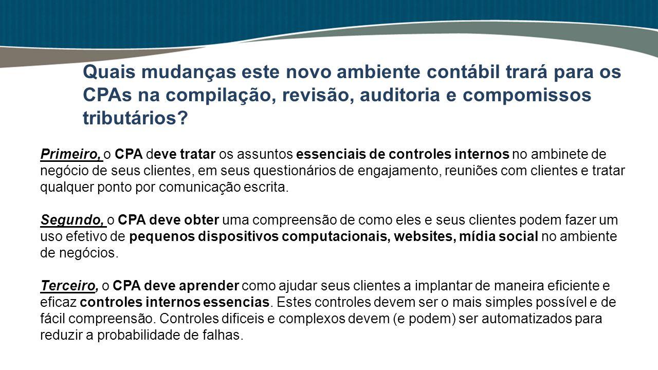 Primeiro, o CPA deve tratar os assuntos essenciais de controles internos no ambinete de negócio de seus clientes, em seus questionários de engajamento
