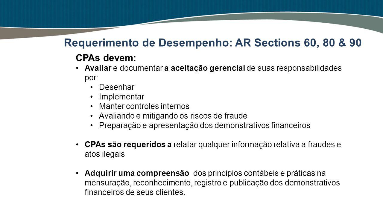 CPAs devem: Avaliar e documentar a aceitação gerencial de suas responsabilidades por: Desenhar Implementar Manter controles internos Avaliando e mitig
