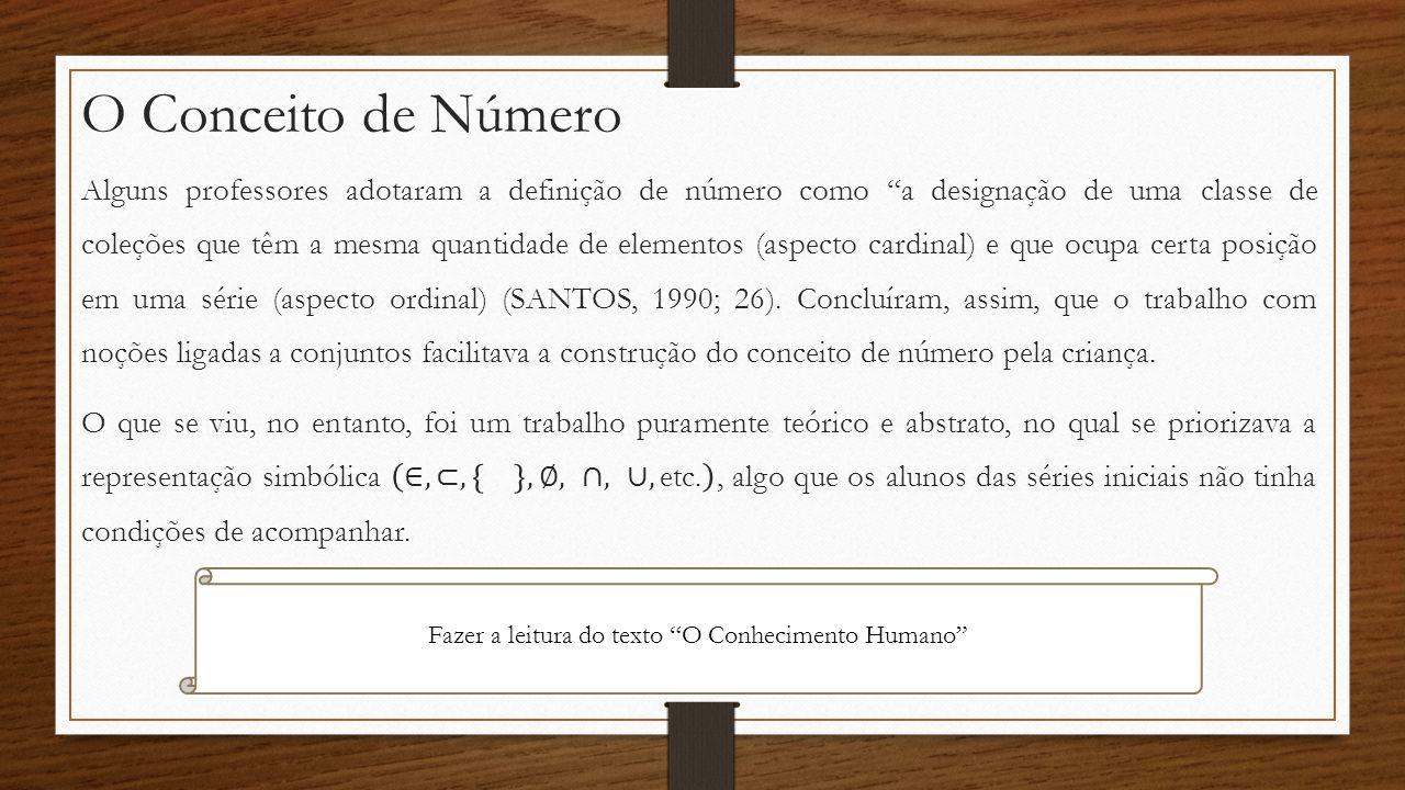 O Conceito de Número Fazer a leitura do texto O Conhecimento Humano